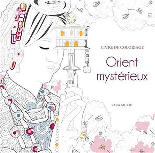 Orient mystérieux - Livre de coloriage