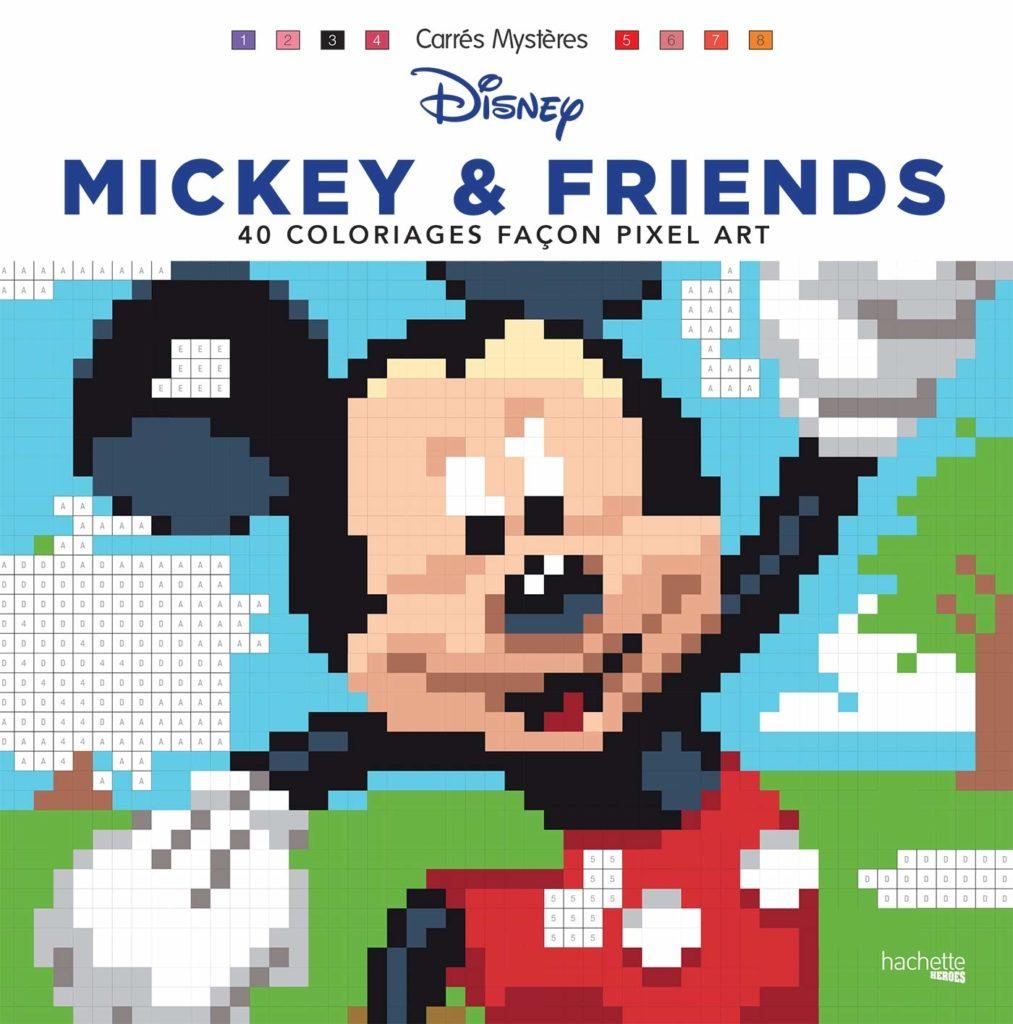 Carrés mystères Disney Mickey & friends: 40 coloriages façon pixel art