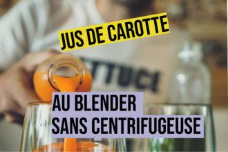 comment faire du jus de carotte avec un blender